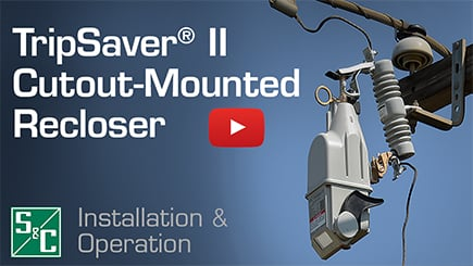 TripSaver® II Cutout-Mounted Recloser Installation & Operation