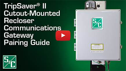 TripSaver® II Cutout Mounted Recloser Communications Gateway Pairing Guide